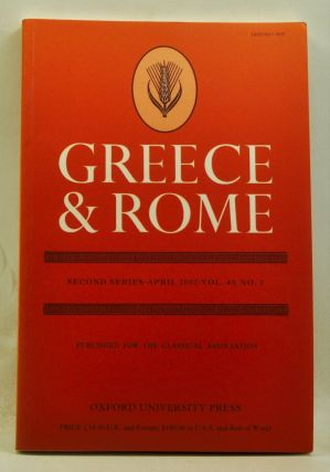 Greece & Rome. Second Series, Volume 49, Number 1 (April 2002). Ian McAuslan, Janet Sullivan, Andrew Chugg, G. Lively, Sorcha Carey, Susanna Morton Braund, Wendy Raschke, I. C. Mantle.