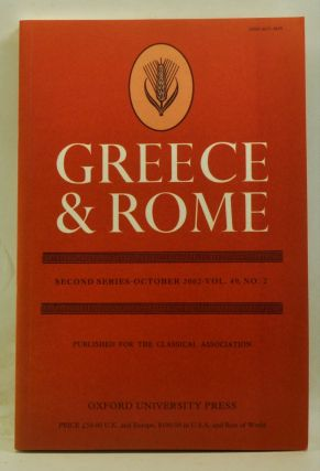 Greece & Rome. Second Series, Volume 49, Number 2 (October 2002). Ian McAuslan, Justina Gregory, Andrew Erskine, Jane Francis, Barbara Levick, John Henerson, F. Beetham.