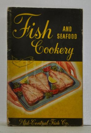 Fish and Seafood Cookery. No Author Noted.