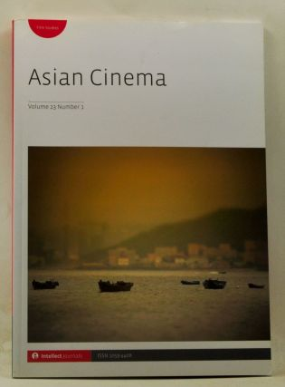 Asian Cinema, Volume 23, Number 1 (2012). Gary Bettinson, See Kam Tan, Cindy Hing-Yuk Wong, Derek...