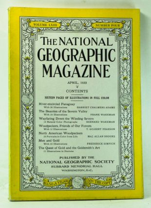 The National Geographic Magazine, Volume 63, Number 4 (April 1933). Gilbert Grosvenor, Harriet Chalmers Adams, Frank Wakeman, Bernard Wakeman, T. Gilbert Pearson, Allan Brooks, Frederick Simpich.