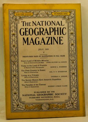 The National Geographic Magazine, Volume 68, Number 1 (July 1935). Gilbert Grosvenor, John Oliver La Gorce, Edwin L. Wisherd, P. T. Etherton, Thomas A. Clark Jaggar, Hubert Lyman.
