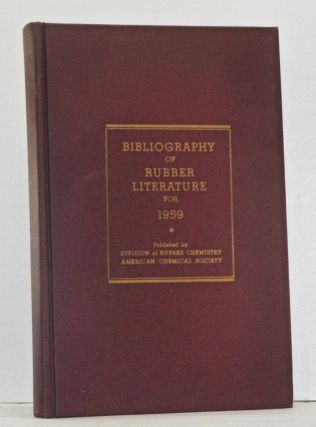 1959 Bibliography of Rubber Literature (Including Patents). M. E. Lerner.