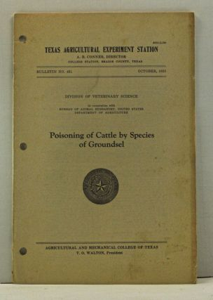 Poisoning of Cattle By Species of Groundsel. Texas Agricultural Experiment Station Bulletin No....
