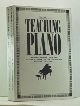 Teaching Piano Volume I and Volume II. Denes Agay