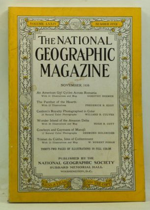 The National Geographic Magazine, Volume 74, Number 5 (November 1938). Gilbert Grosvenor, Dorothy...