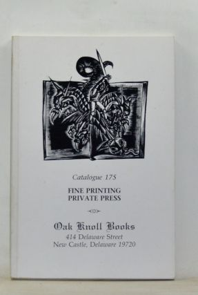 Fine Printing; Private Press. Catalogue 175, Oak Knoll Books. Robert D. Fleck