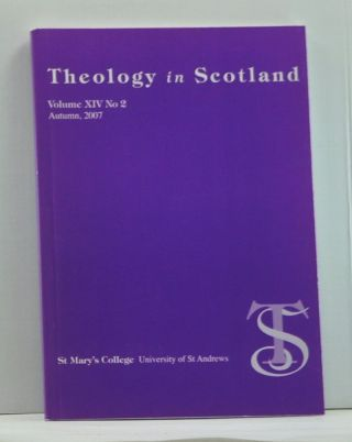 Theology in Scotland, Volume 14, Number 2 (Autumn 2007). David Lyall, D. W. D. Shaw, George Newlands, Alison Jack, David Fergusson, John L. McPake.