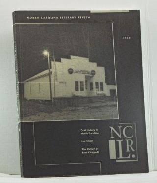North Carolina Literary Review, Number 7 (1998). Oral History in North Carolina; Lee Smith; the Fiction of Fred Chappell. Margaret D. Bauer, Lee Smith, Kelvin Massey, Anna Dunlap Higgins, Karen Kruse Thomas, Glenda Jakubowski, Steven Niven, Lu Ann Jones, Patricia Gantt, Lorraine Hale Robinson, Glenn E. Lewis, Walt Wolfram, Fred Chappell, others.