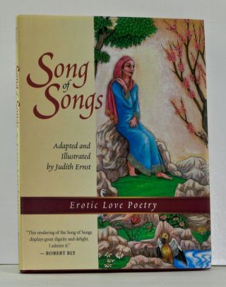 Song of Songs: Erotic Love Poetry. Judith Ernst, David James Duncan, intro