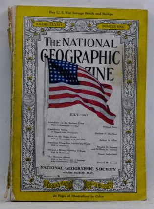 The National Geographic Magazine, Volume LXXXIV 84 Number One 1 (July 1943). National Geographic Society, Willard Price, Herbert P. MacNeal, Arthur A. Allen, Donald H. Agnew, William A. Kinney, Mason Sutherland, Donald H. Menzel.
