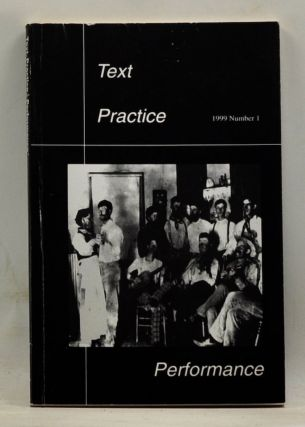 Text, Practice, Performance: The Journal of the Center for Intercultural Studies in Folklore and Ethnomusicology, The University of Texas at Austin. Number 1 (1999). Ben Chappell, Anne Johnson, Greg Ellis, Cory Lock, Shari Johnston, Peter Wynn Kirby, Peter Haney, Samantha Henriette Krukowski.