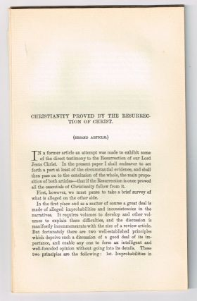 Christianity Proved by the Resurrection of Christ (Second Article). [original single article from The American Church Review, Number 137 (April 1882), pp. 193-223]. Henry A. Yardley.