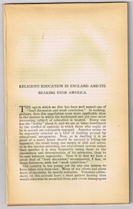 Religious Education in England and Its Bearing upon America. [original single article from The American Church Review, Number 136 (January 1882), pp. 145-172]. Leighton Coleman.
