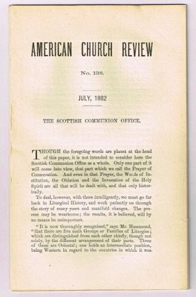 The Scottish Communion Office. [original single article from The American Church Review, Number...