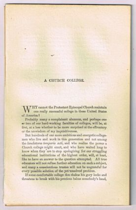 A Church College. [original single article from The American Church Review, Number 138 (July 1882), pp. 63-83]. John T. Huntington.