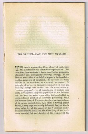 The Reformation and Mediaevalism. [original single article from The American Church Review, Number 138 (July 1882), pp. 189-209]. Rev. Benjamin Franklin, D. D.