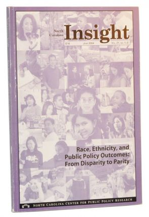 North Carolina Insight, June 2004 (Vol. 21, Nos. 1-2). Race, Ethnicity, and Public Policy Outcomes: From Disparity to Parity. Mike McLaughlin, Ran Coble, Joanne Scharer, Kerra L. Bolton, Lynn Bonner.