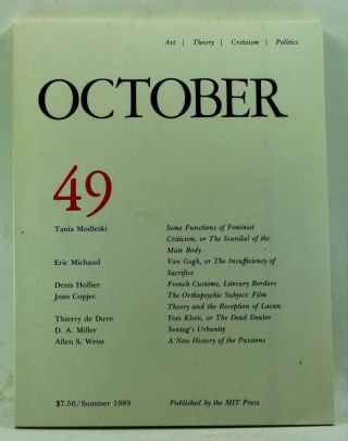 October 49: Art, Theory, Criticism, Politics (Summer 1989). Joan Copjec, Douglas Crimp, Rosalind Krauss, Annette Michelson, Tania Modleski, Eric Michaud, Denis Hollier, Thierrry de Duve, D. A. Miller, Allen S. Weiss.