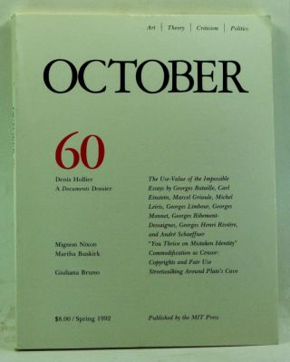 October 60: Art, Theory, Criticism, Politics (Spring 1992). Joan Copjec, Rosalind Krauss, Annette Michelson, Denis Hollier, Mignon Nixon, Martha Buskirk, Giuliana Bruno, others.