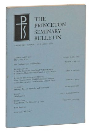 The Princeton Seminary Bulletin, Volume XXII, Number 2, New Series (2001). Stephen D. Crocco, Thomas W. Gillespie, Patrick D. Miller, James W. Skillen, Andrew F. Walls, Milan Opocensky, Scott Black Johnston.