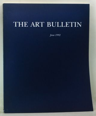 The Art Bulletin: A Quarterly Published by the College Art Association, Volume 74, Number 2 (June 1992). Richard Brilliant, Michèle C. Cone, Walter S. Gibson, Hetty Joyce, Jeremy Wood, Mary Jackson Harvey, Carole Paul, others.