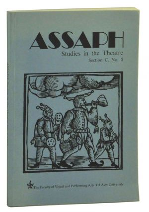 Assaph: Studies in the Theatre No. 5 (includes a special section on storytelling as performance)....
