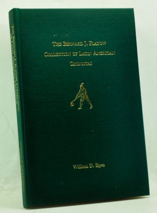 The Bernard J. Flatow Collection Of Latin American Cronistas: An Annotated Catalogue. William D. Ilgen.