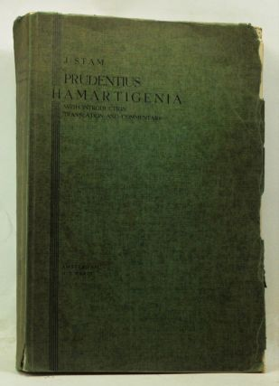 Prudentius Hamartigenia, with Introduction, Translation, and Commentary. Jan Stam, Aurelius...