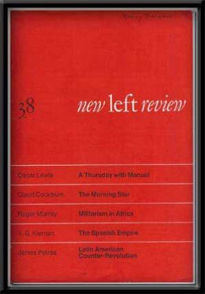The New Left Review, 38 Original Series (July-August 1966). Oscar Lewis, Claud Cockburn, Roger Murray, V. G. Kiernan, James Petras, Perry Anderson.