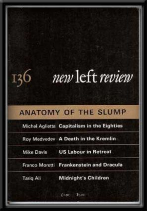 New Left Review, No. 136 (November-December 1982) Anatomy of the Slump. Perry Anderson