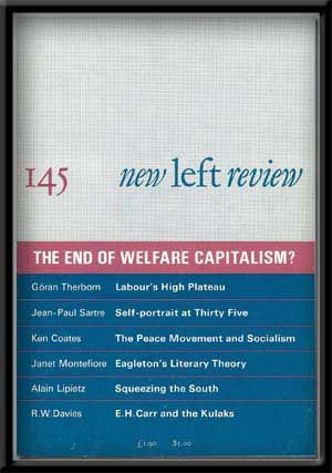 New Left Review, 145 (May-June 1984) The End of Welfare Capitalism? Robin Blackburn