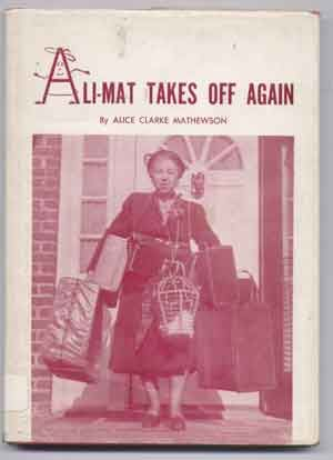Ali-Mat Takes Off Again. Alice Clarke Mathewson.