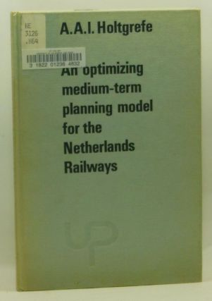 An Optimizing Medium-term Planning Model for the Netherlands Railways. A. A. I. Holtgrefe.