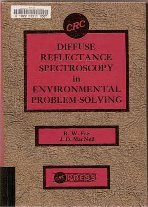 Diffuse Reflectance Spectroscopy in Environmental Problem-Solving. R. W. Frei, James Daniel...