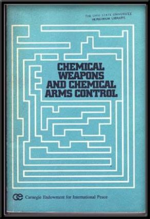 Chemical Weapons and Chemical Arms Control. Matthew Meselson, Ph D