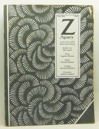 Z Papers. Volume 1, No. 1 (Jan.-March 1992). Michael Albert, Sheila Rowbotham, Stpehen R. Shalom, Edie Rasell, Edward Herman, Howard Hawkins, Albert, Hahnel.