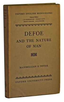 Defoe and the Nature of Man. Maximillian E. Novak.