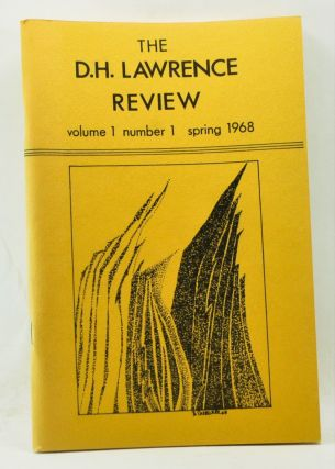 The D. H. Lawrence Review, Volume 1, Number 1 (Spring 1968). James C. Cowan, Langdon Elsbree, William H. New, George J. Zytaruk, William A. Fahey, William Latta, Marilyn addis Rose, Ben D. Kimpel, T. C. Duncan Eaves, Gary Adelman.