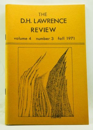 The D. H. Lawrence Review, Volume 4, Number 3 (Fall 1971). James C. Cowan, Egon Tiedje, John Worthen, Keith Cushman, Ordelle G. Hill, Potter Woodbery, George J. Zytaruk, Jeanie Wagner, Donald Gutierrez, Ben D. Kimpel, Mararida Losa, John Remsbury.