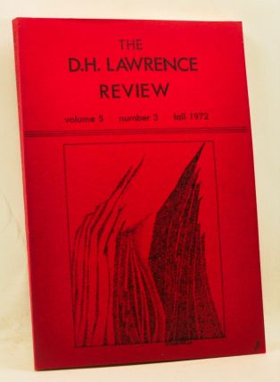 The D. H. Lawrence Review, Volume 5, Number 3 (Fall 1972). Phoenix Number. James C. Cowan, Jessie Poesch, Douglas J. McMillan, Lyna Lee Montgomery.