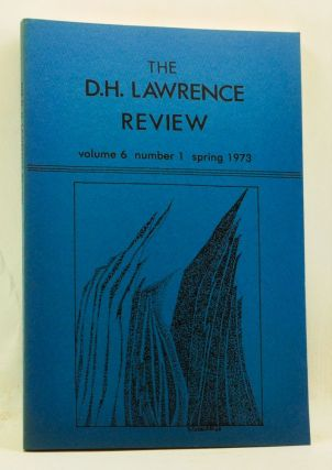 The D. H. Lawrence Review, Volume 6, Number 1 (Spring 1973). James C. Cowan, Peter Irvine, Anne...