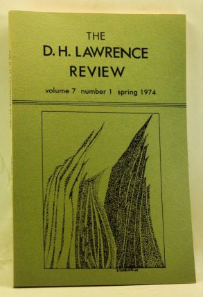 The D. H. Lawrence Review, Volume 7, Number 1 (Spring 1974). James C. Cowan, John B. Vickery, C....