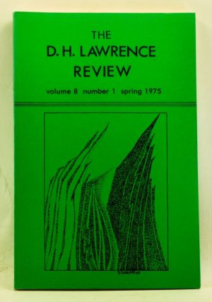 The D. H. Lawrence Review, Volume 8, Number 1 (Spring 1975). James C. Cowan, Michael L. Ross, Leslie M. Thompson, Keith Cushman, Keith Sagar, Paul Delany, Langdon Elsbree, Emile Delavenay, Richard D. Beards, Dennis Jackson.