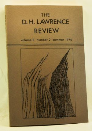The D. H. Lawrence Review, Volume 8, Number 2 (Summer 1975). James C. Cowan, Michael Squires, Chaman Nahal, Evelyn Shakir, Keith Cushman, Charles L. Ross, Evelyn Hinz, Kingsley Widmer, Toshitaka Shirai, Dennis Jakson.