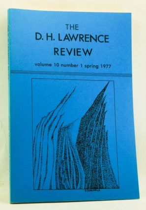The D. H. Lawrence Review, Volume 10, Number 1 (Spring 1977). James C. Cowan, Charles L. Ross, Jerome Mandel, Robert H. MacDonald, David Ellis, Joanne Trautmann, Jacqueline Gouirand, Richard D. Beards, Keith Cushman.
