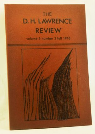The D. H. Lawrence Review, Volume 9, Number 3 (Fall 1976). James C. Cowan, L. D. Clark, John...