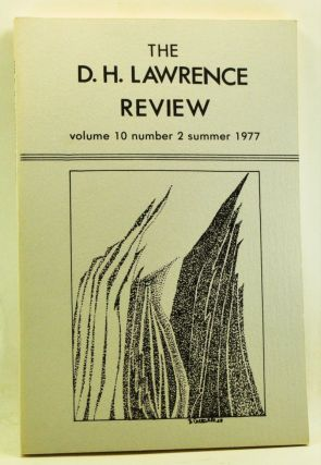 The D. H. Lawrence Review, Volume 10, Number 2 (Summer 1977). James C. Cowan, G. B. Crump, James F. Scott, Gregory L. Ulmer, Pal G. Baker, Sadanobu Kal.