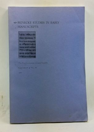 Beinecke Studies in Early Manuscripts. The Yale University Library Gazette, Volume 66 Supplement...