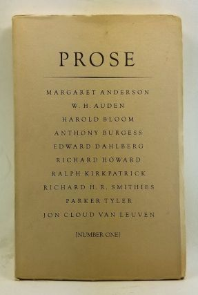 Prose, Number One. Margaret Anderson, W. H. Auden, Harold Bloom, Anthony Burgess, Edward Dahlberg, Richard Howard, Ralph Kirkpatrick, Richard H. R. Smithies, Parker Tyler, Jon Cloud Van Leuven.